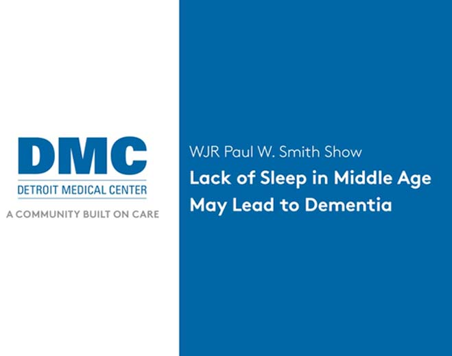 wjr-paul-w-smith-show-lack-of-sleep-in-middle-age-may-lead-to-dementia