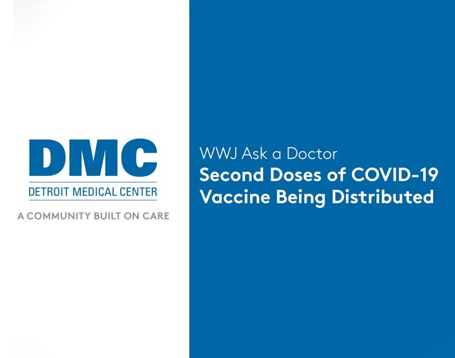 wwj-ask-a-doctor-second-doses-of-covid-19-vaccine-being-distributed