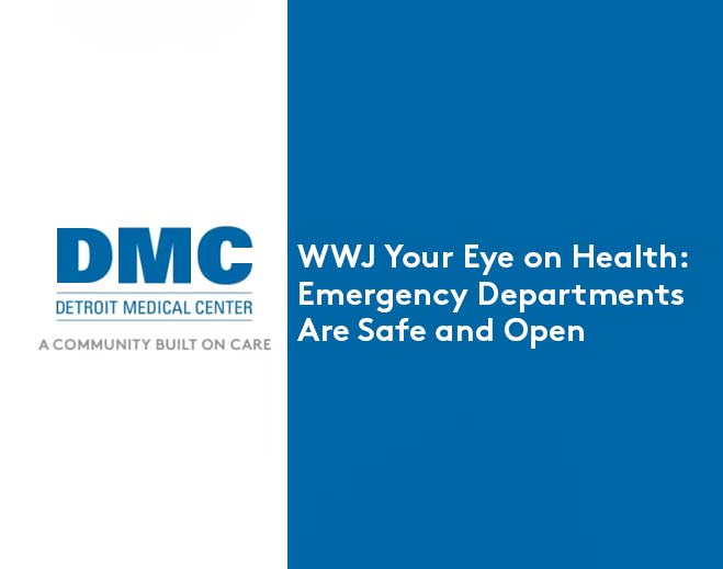 wwj-your-eye-on-health-emergency-departments-are-safe-and-open